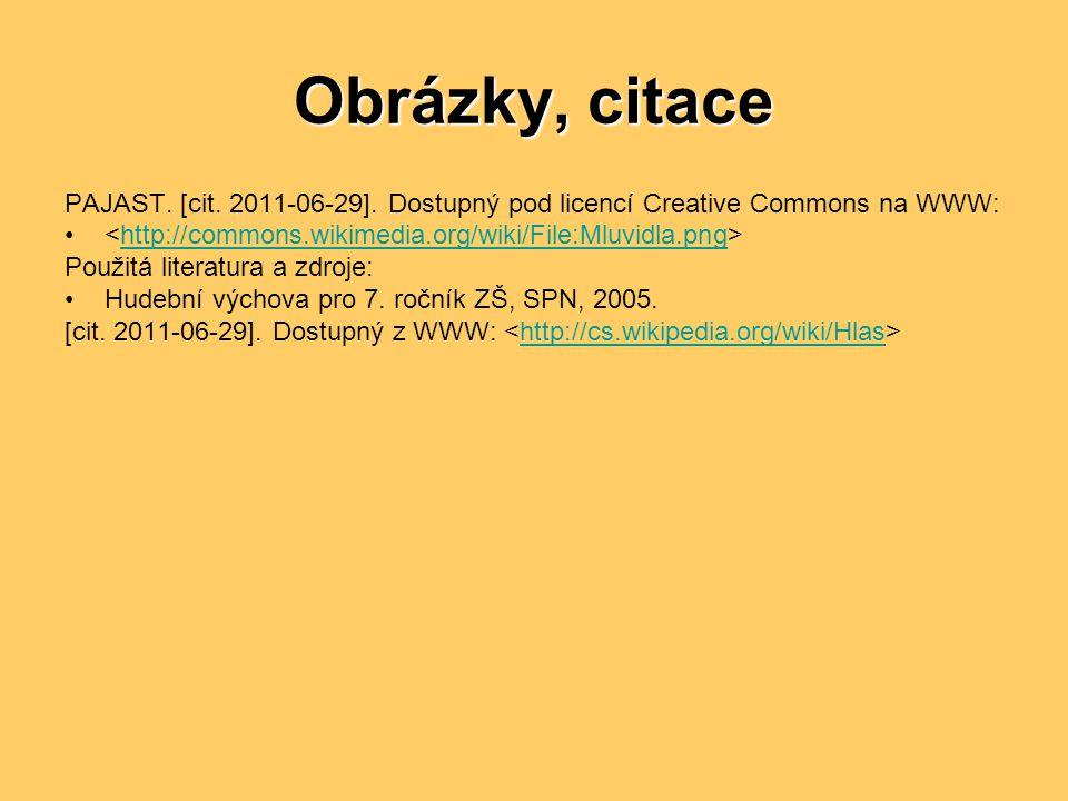Obrázky, citace PAJAST. [cit. 2011-06-29]. Dostupný pod licencí Creative Commons na WWW: <http://commons.wikimedia.org/wiki/File:Mluvidla.png>